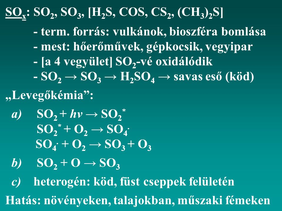 SOx: SO2, SO3, [H2S, COS, CS2, (CH3)2S]